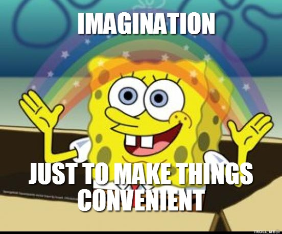 imagination-just-to-make-things-convenient